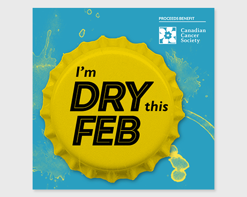 bottlecap with text I'm Dry this Feb and logo saying Proceeds benefit Canadian Cancer Society